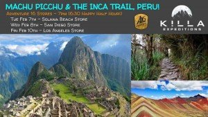 Hear Killa Expeditions talk about hiking the inca trail to Machu Picchu at the Adventure16 A16 stores this february 2017